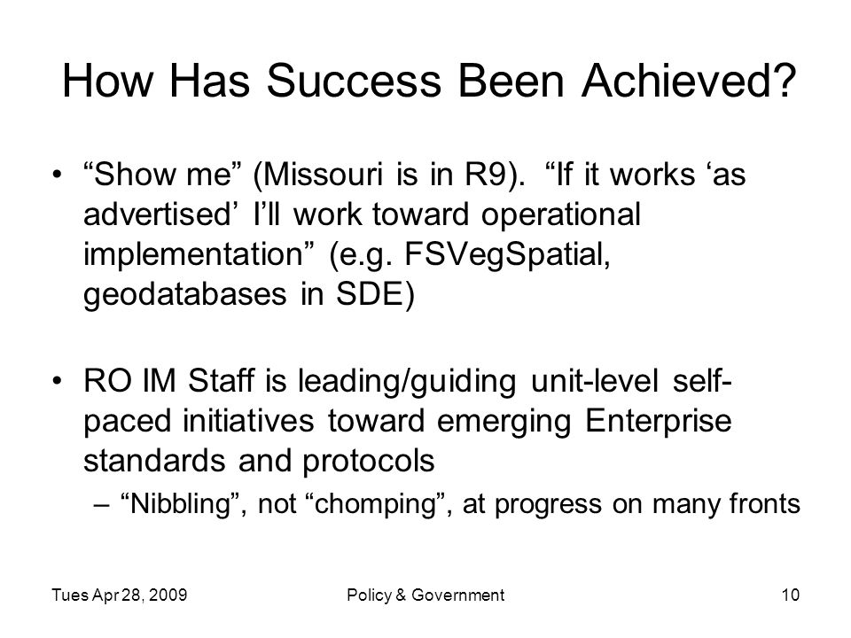 Tues Apr 28, 2009Policy & Government10 How Has Success Been Achieved.