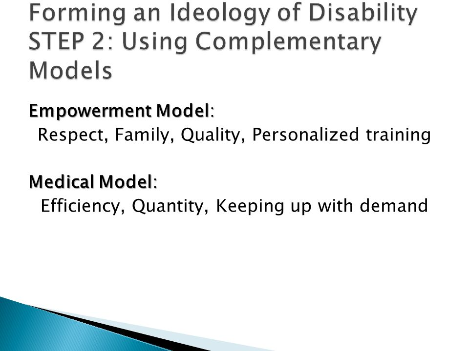 Empowerment Model: Respect, Family, Quality, Personalized training Medical Model: Efficiency, Quantity, Keeping up with demand