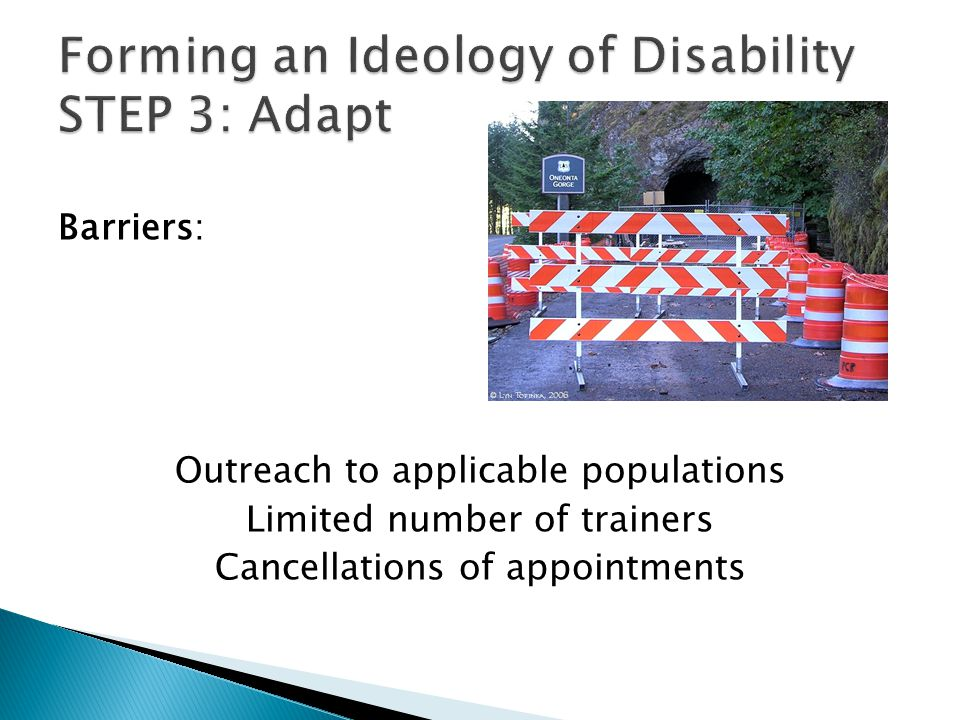 Barriers: Outreach to applicable populations Limited number of trainers Cancellations of appointments