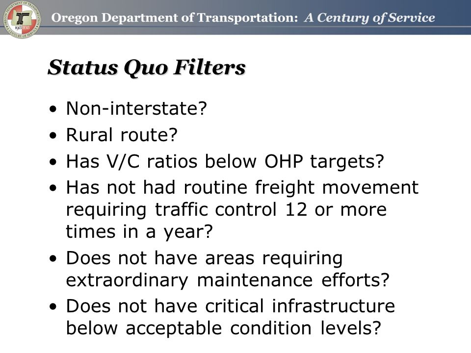 Status Quo Filters Non-interstate. Rural route. Has V/C ratios below OHP targets.