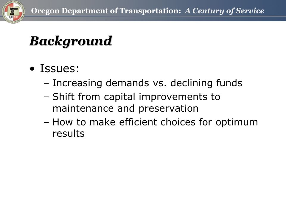 Background Issues: –Increasing demands vs.