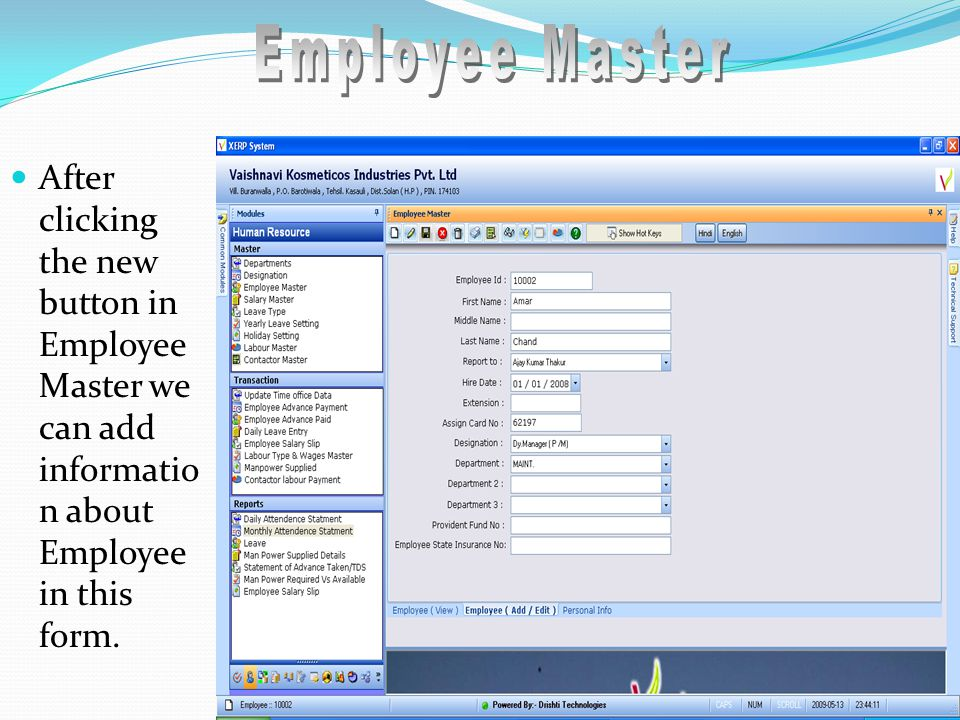 After clicking the new button in Employee Master we can add informatio n about Employee in this form.