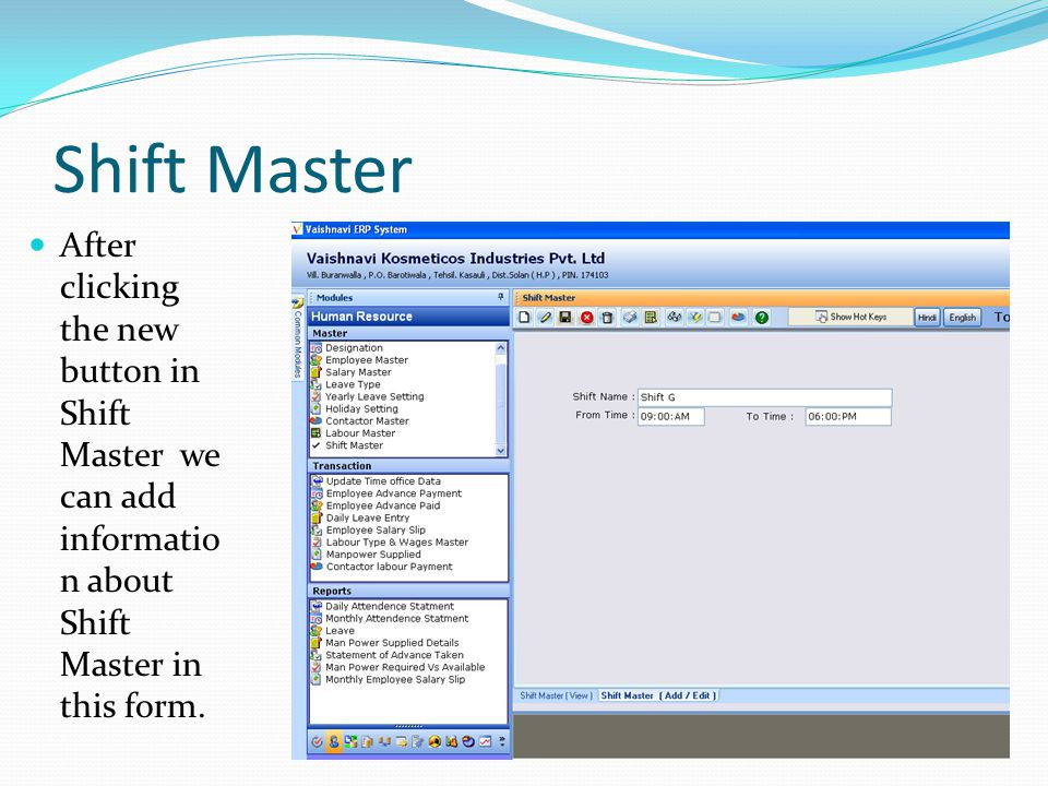 Shift Master After clicking the new button in Shift Master we can add informatio n about Shift Master in this form.