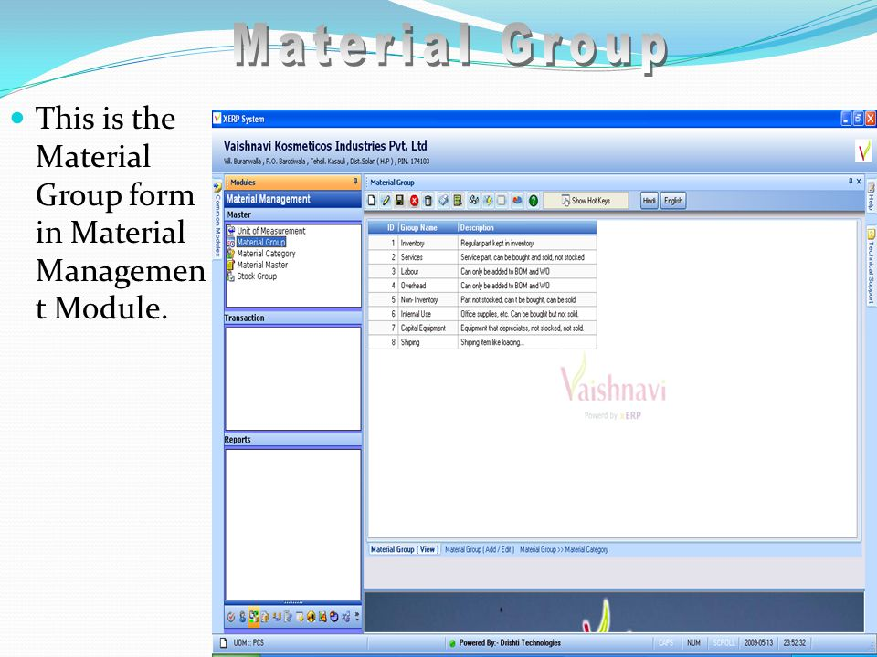 This is the Material Group form in Material Managemen t Module.