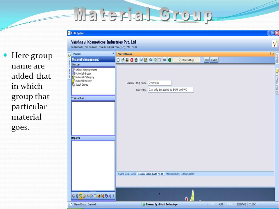 Here group name are added that in which group that particular material goes.