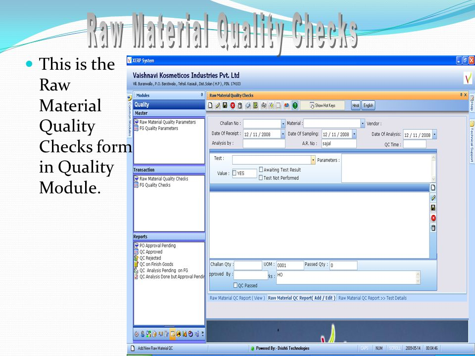 This is the Raw Material Quality Checks form in Quality Module.
