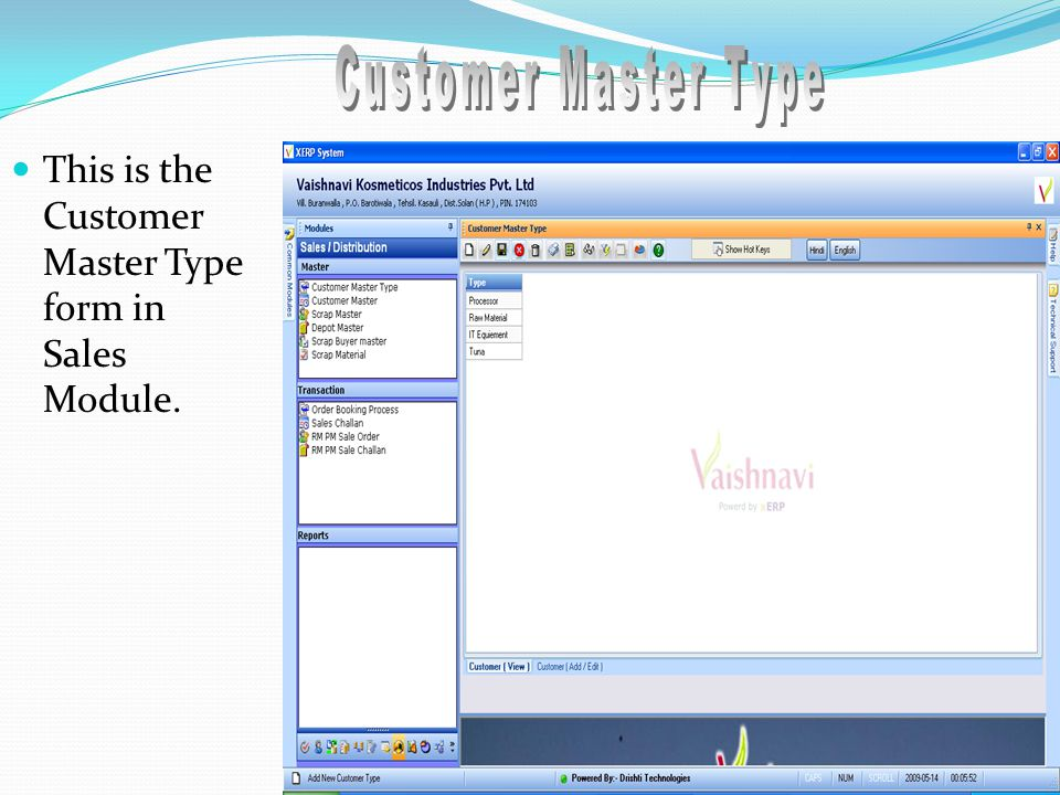 This is the Customer Master Type form in Sales Module.
