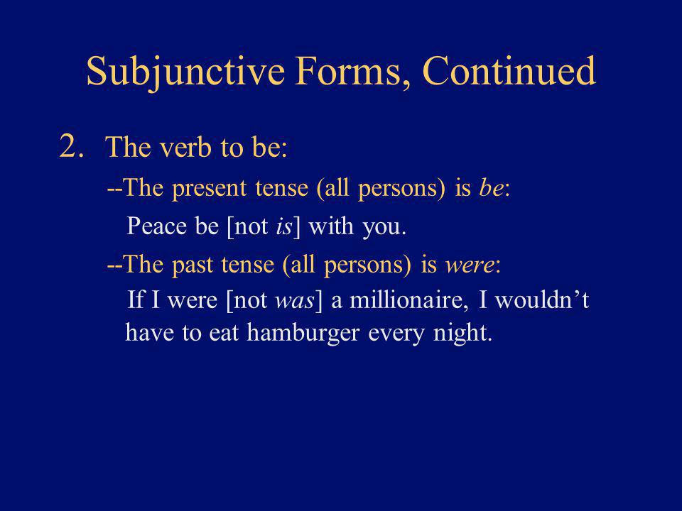Subjunctive Forms, Continued 2.