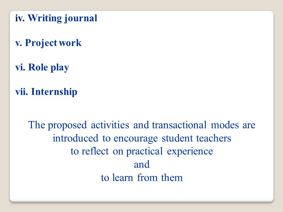 iv. Writing journal v. Project work vi. Role play vii.