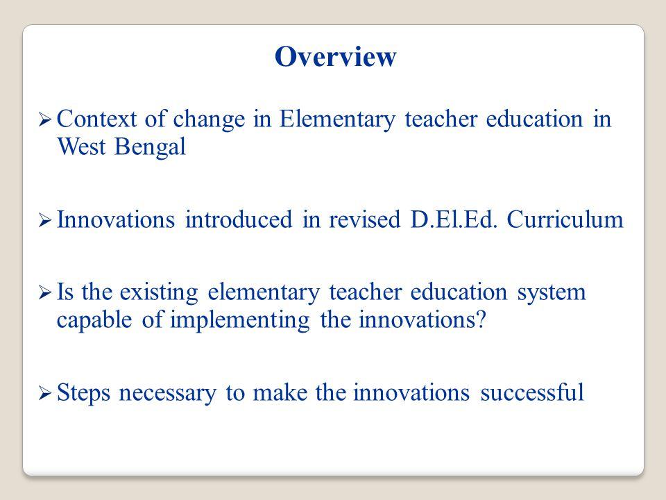 Elementary Teacher Education in West Bengal (before 2013) School Education in W.B Directorate SCERT Autonomous bodies i.