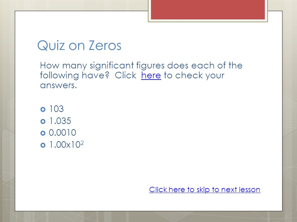 Quiz on Zeros How many significant figures does each of the following have.