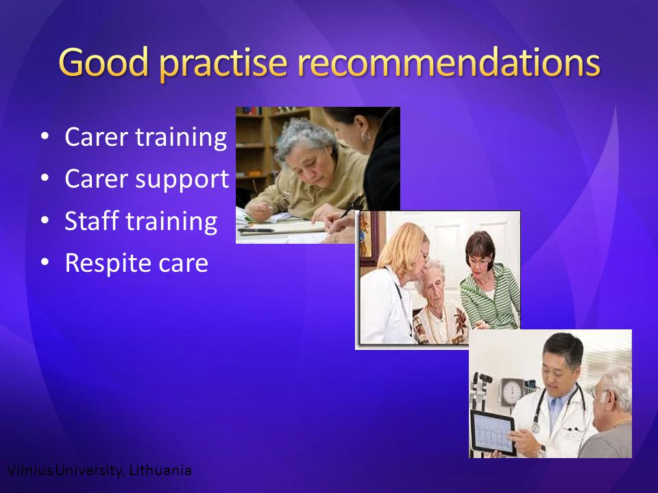 Carer training Carer support Staff training Respite care Vilnius University, Lithuania