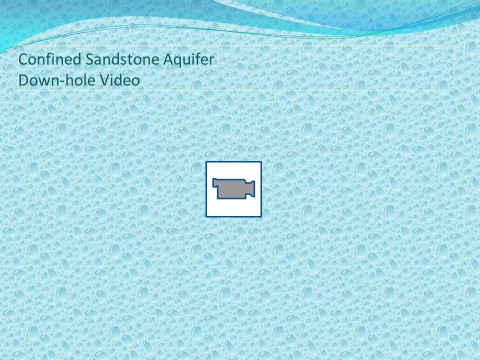 Confined Sandstone Aquifer Down-hole Video