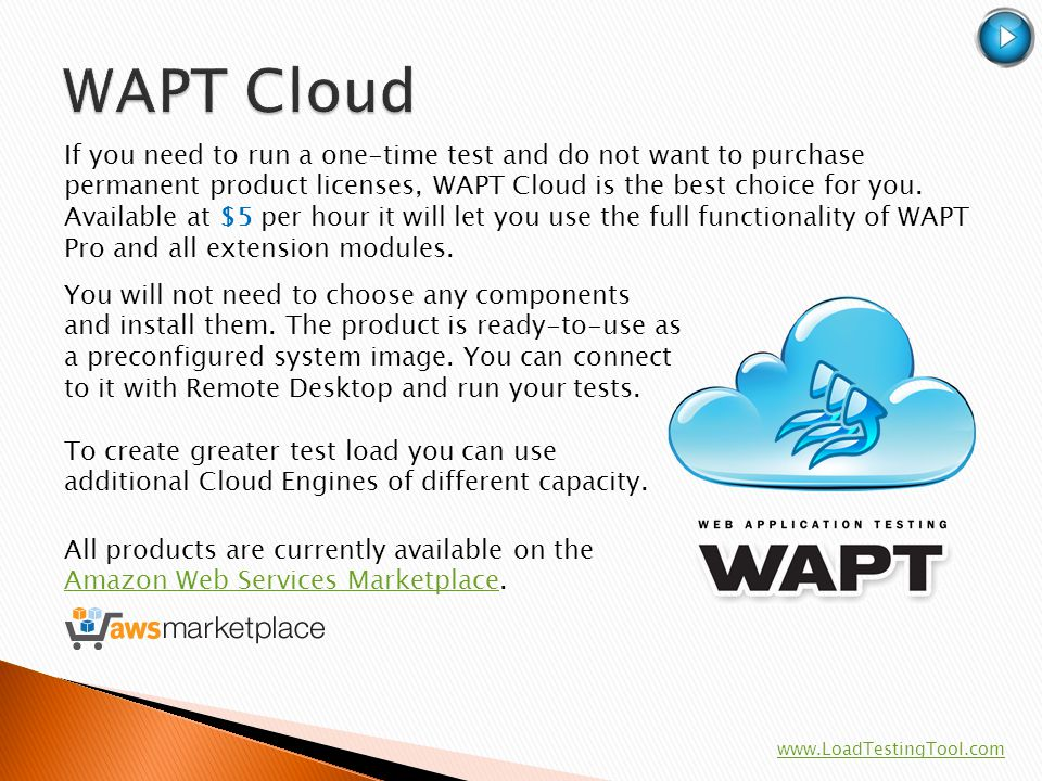 If you need to run a one-time test and do not want to purchase permanent product licenses, WAPT Cloud is the best choice for you. Available at $5 per
