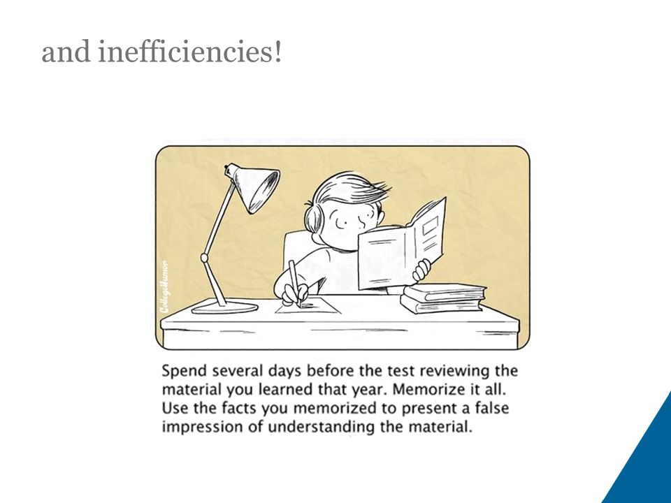 and inefficiencies!