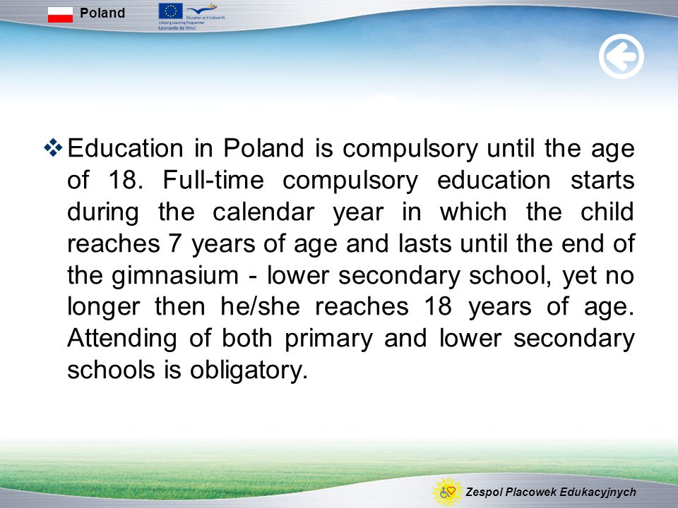  Education in Poland is compulsory until the age of 18.