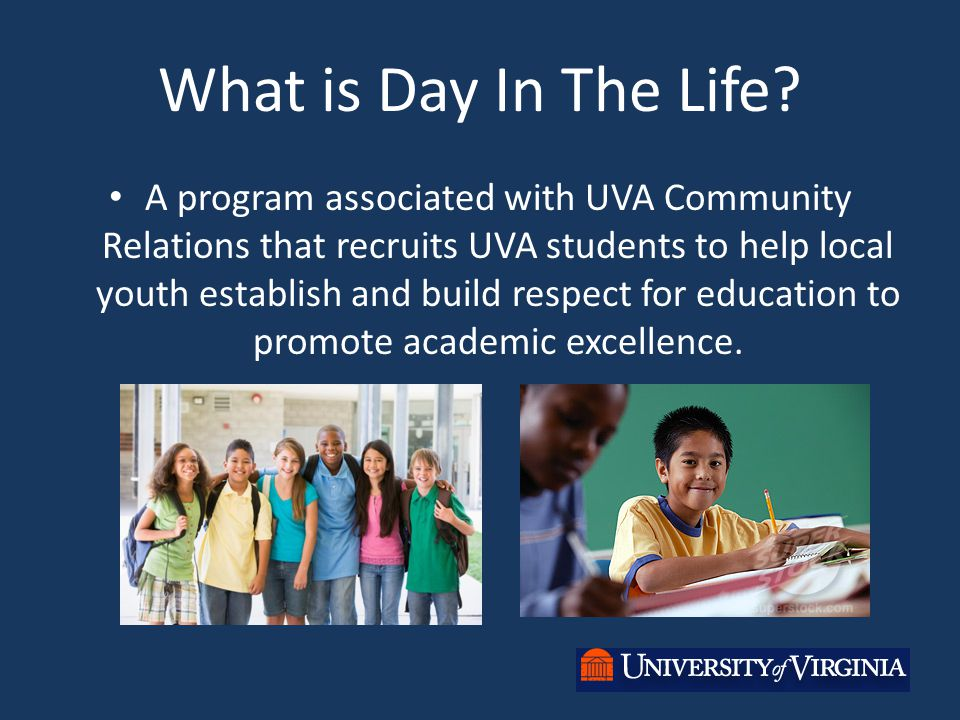 What is Day In The Life? A program associated with UVA Community Relations that recruits UVA students to help local youth establish and build respect