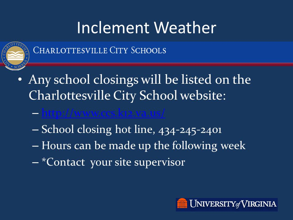 Inclement Weather Any school closings will be listed on the Charlottesville City School website: – http://www.ccs.k12.va.us/ http://www.ccs.k12.va.us/
