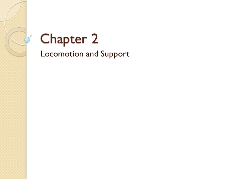 Chapter 2 Locomotion and Support
