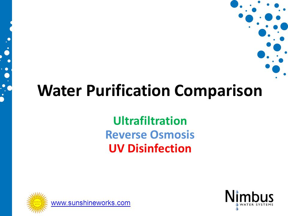 Water Purification Comparison Ultrafiltration Reverse Osmosis UV Disinfection www.sunshineworks.com
