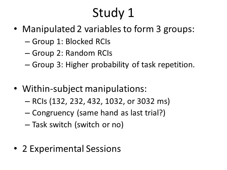 Study 1 - Results Support found for set-dissipation: – Task-Switching cost decreased as RCI increased.