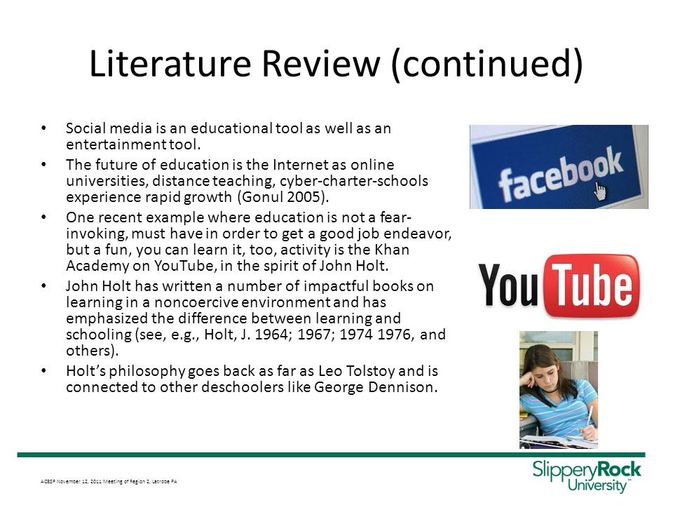 Literature Review (continued) Social media is an educational tool as well as an entertainment tool.