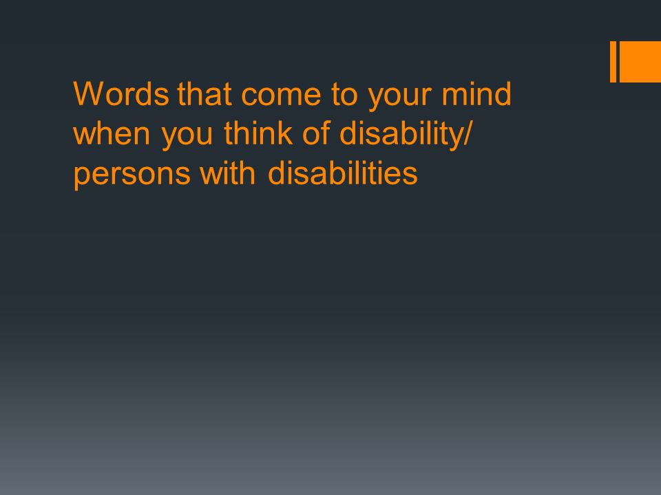 Words that come to your mind when you think of disability/ persons with disabilities