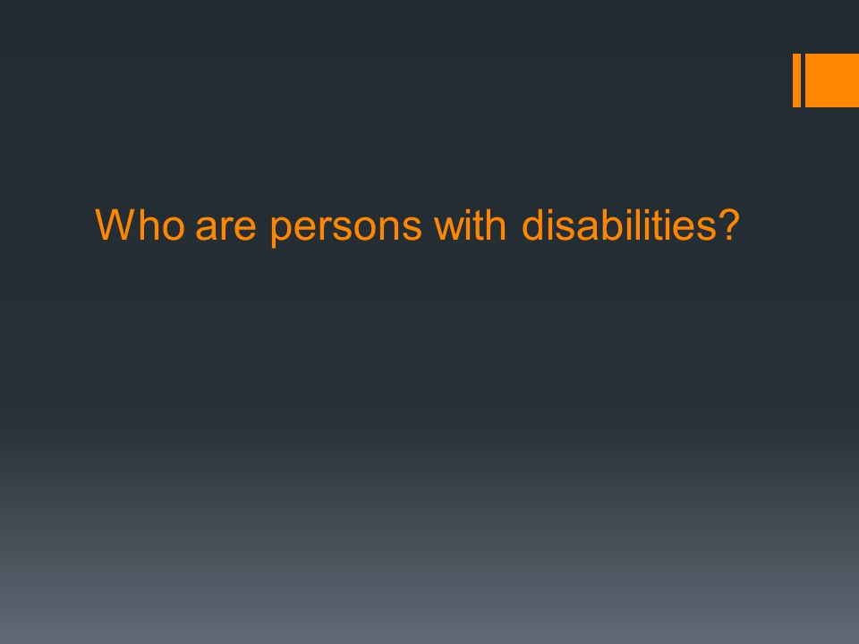 Who are persons with disabilities?