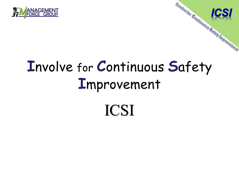I nvolve for C ontinuous S afety I mprovement ICSI