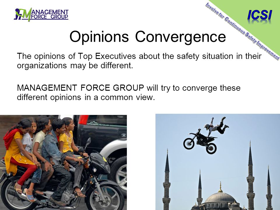 Opinions Convergence The opinions of Top Executives about the safety situation in their organizations may be different. MANAGEMENT FORCE GROUP will tr