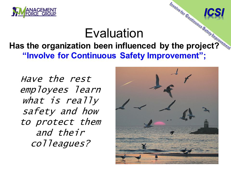 Have the rest employees learn what is really safety and how to protect them and their colleagues.