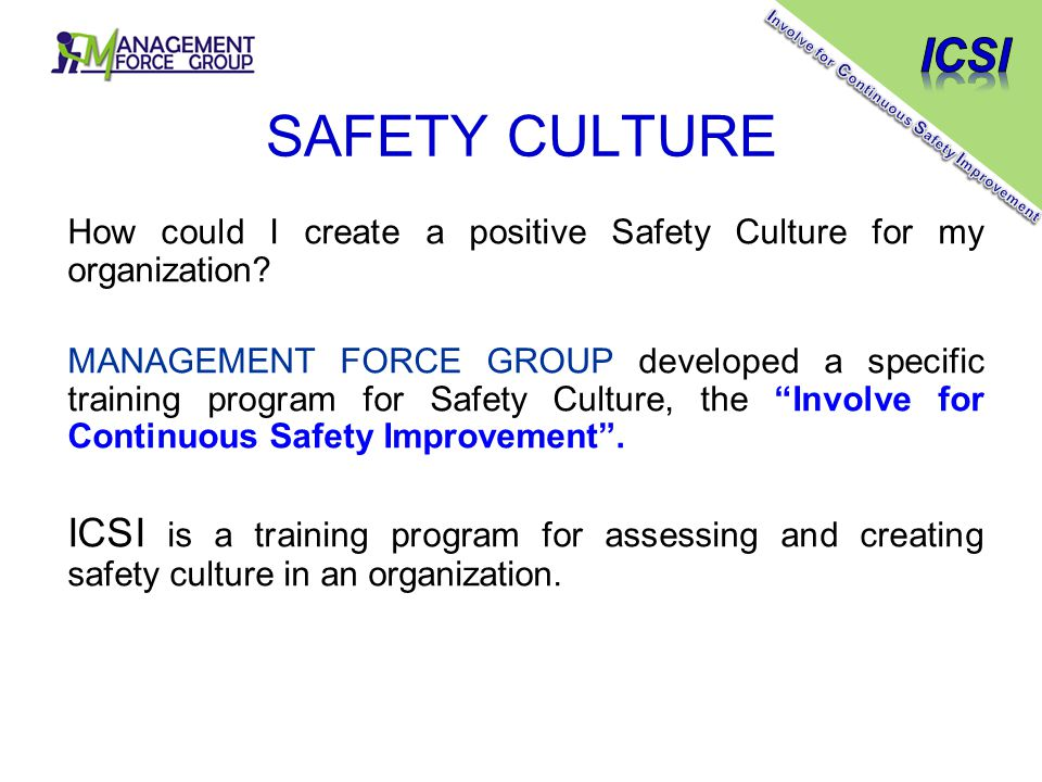 SAFETY CULTURE How could I create a positive Safety Culture for my organization.