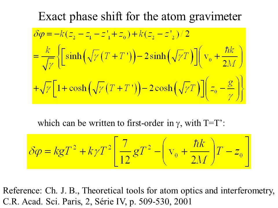 Exact phase shift for the atom gravimeter which can be written to first-order in  with T=T'  Reference: Ch.