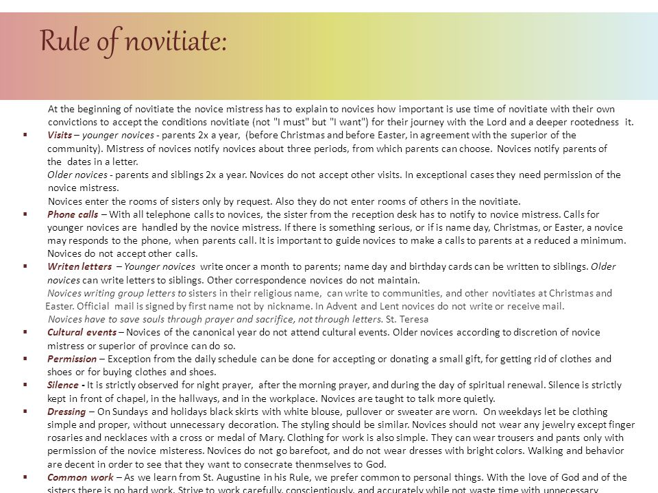 Rule of novitiate: At the beginning of novitiate the novice mistress has to explain to novices how important is use time of novitiate with their own c