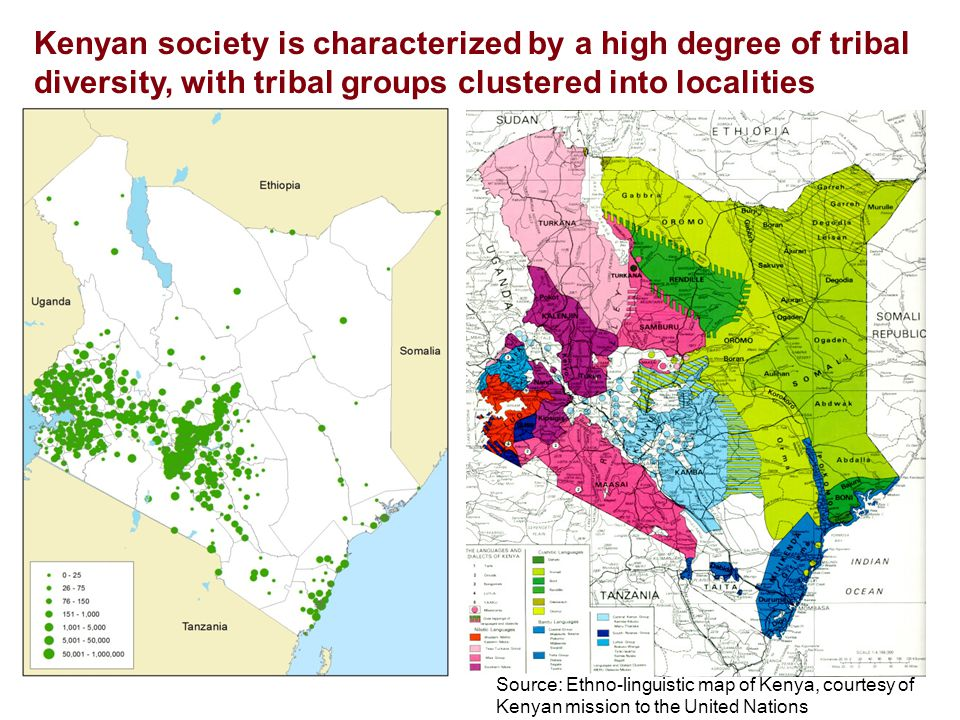 Kenyan society is characterized by a high degree of tribal diversity, with tribal groups clustered into localities Source: Ethno-linguistic map of Kenya, courtesy of Kenyan mission to the United Nations