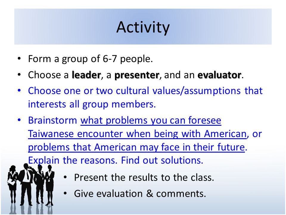 Activity Form a group of 6-7 people.