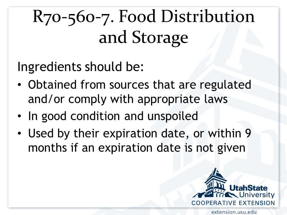 extension.usu.edu R70-560-7. Food Distribution and Storage Ingredients should be: Obtained from sources that are regulated and/or comply with appropri