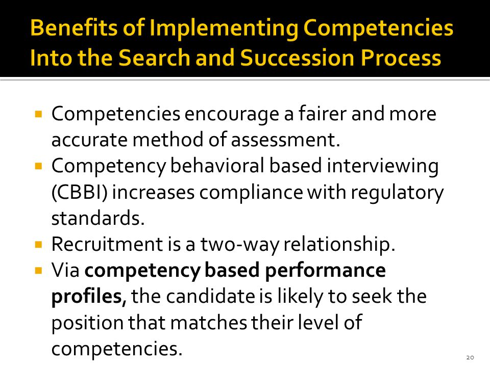 Competencies encourage a fairer and more accurate method of assessment.