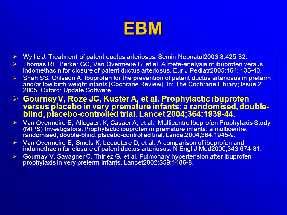 EBM   Wyllie J.Treatment of patent ductus arteriosus.