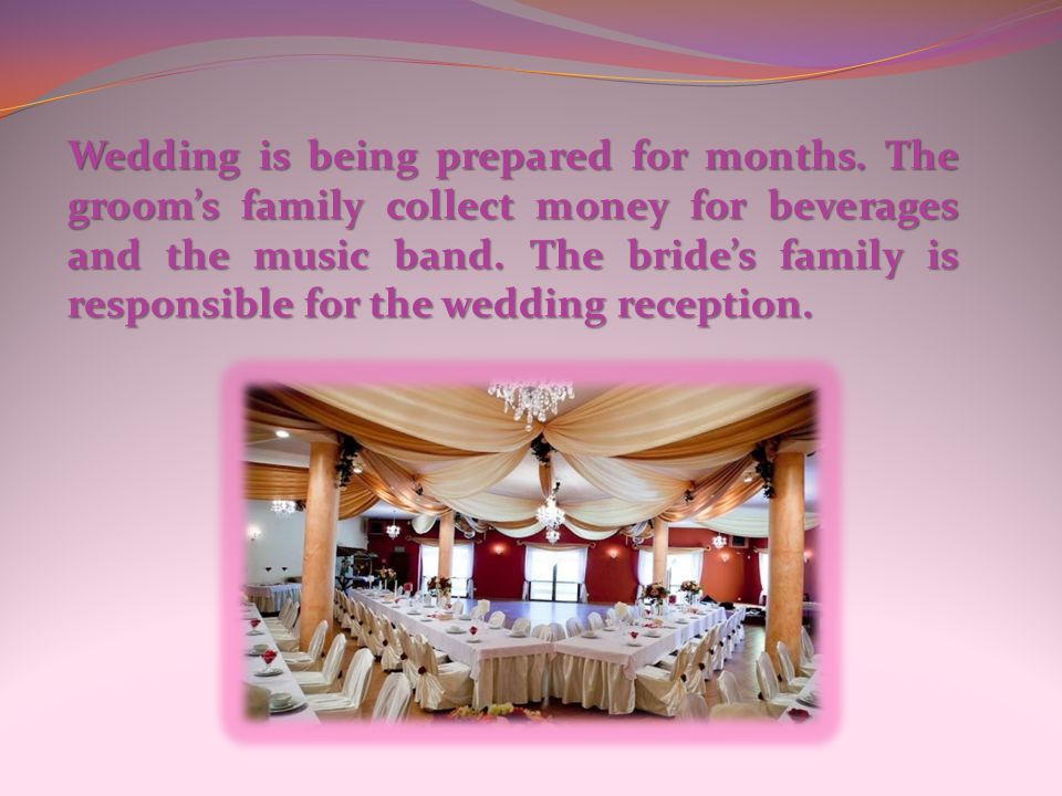 Wedding is being prepared for months.