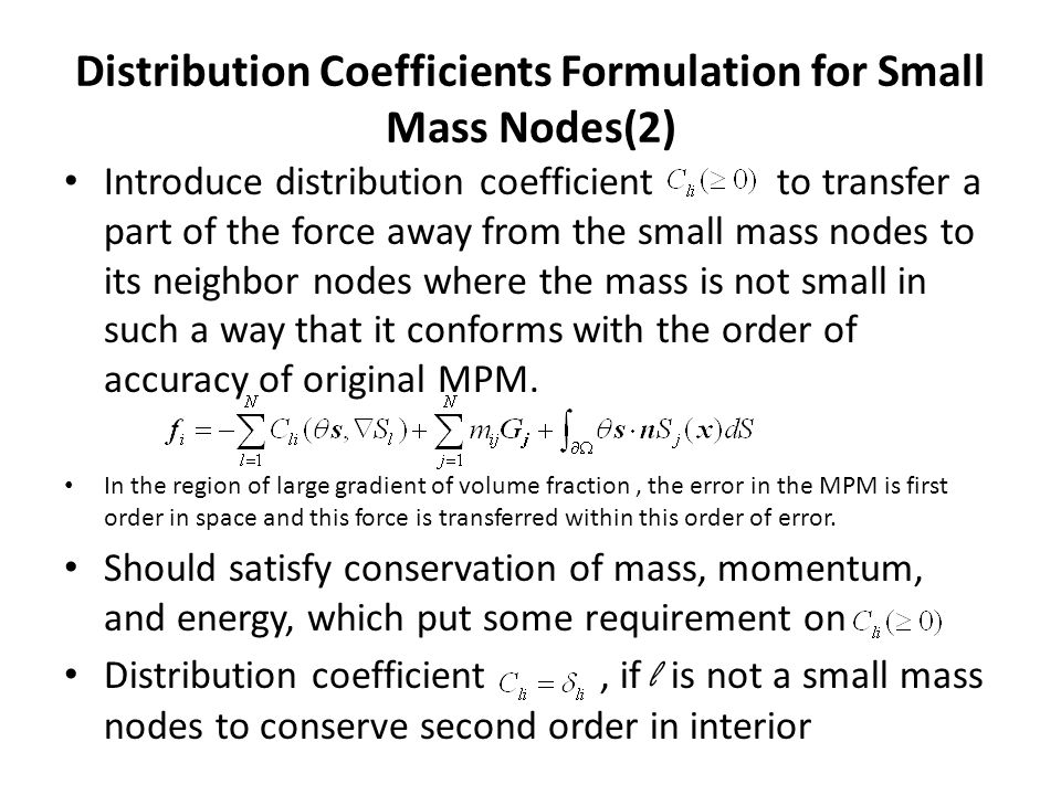 Distribution Coefficients Formulation for Small Mass Nodes(2) Introduce distribution coefficient to transfer a part of the force away from the small m