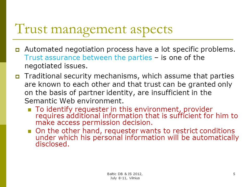 Trust management aspects  Automated negotiation process have a lot specific problems. Trust assurance between the parties – is one of the negotiated