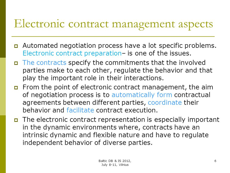 Electronic contract management aspects  Automated negotiation process have a lot specific problems. Electronic contract preparation– is one of the is