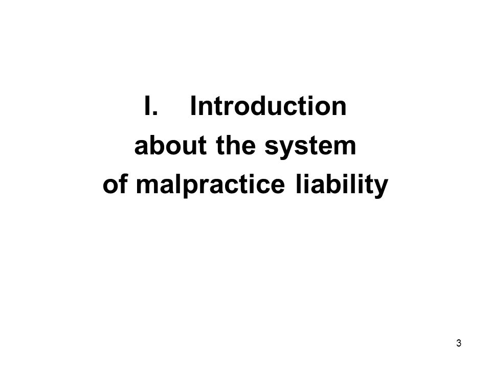 I.Introduction about the system of malpractice liability 3
