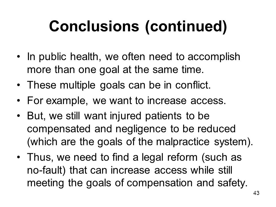 Conclusions (continued) In public health, we often need to accomplish more than one goal at the same time.