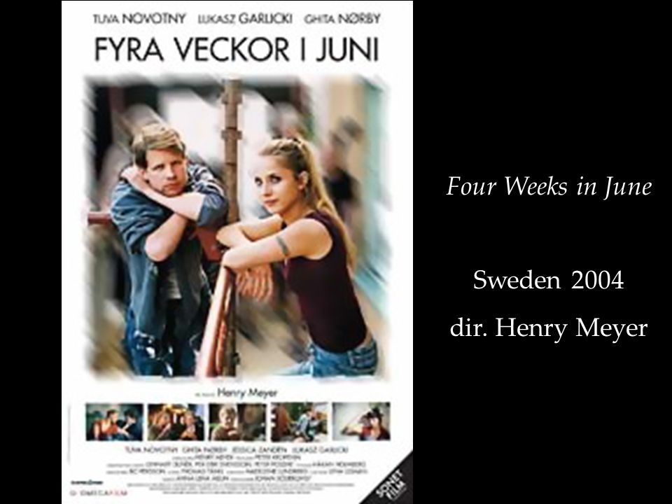 Four Weeks in June Sweden 2004 dir. Henry Meyer