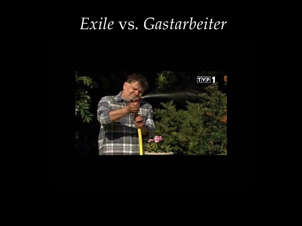 Exile vs. Gastarbeiter