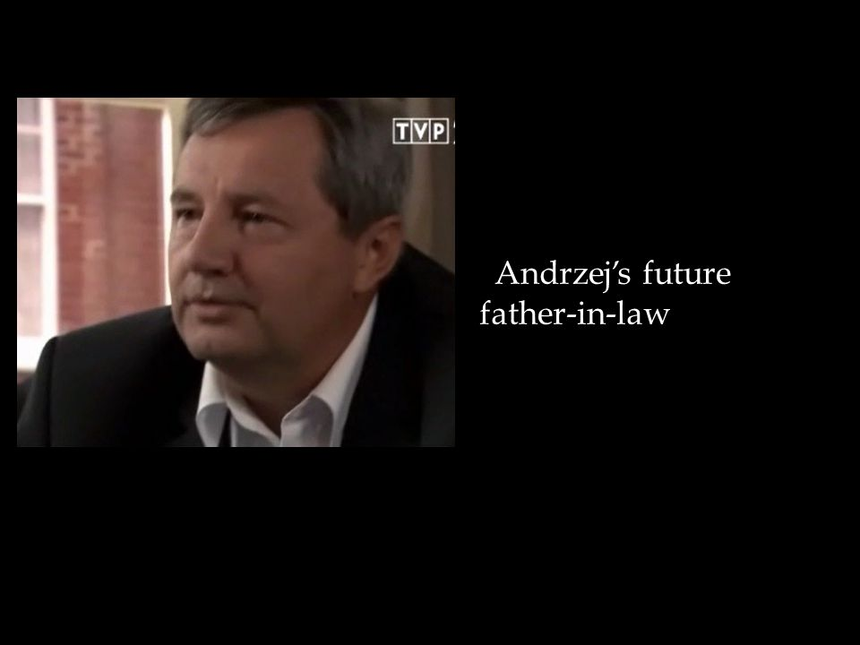 Andrzej's future father-in-law
