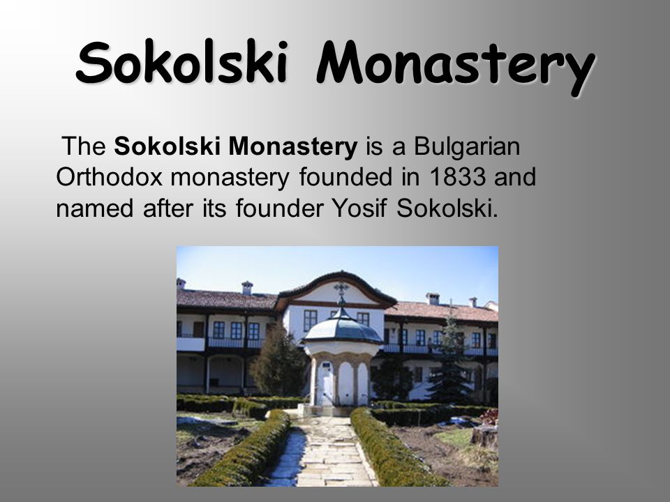 Sokolski Monastery The Sokolski Monastery is a Bulgarian Orthodox monastery founded in 1833 and named after its founder Yosif Sokolski.
