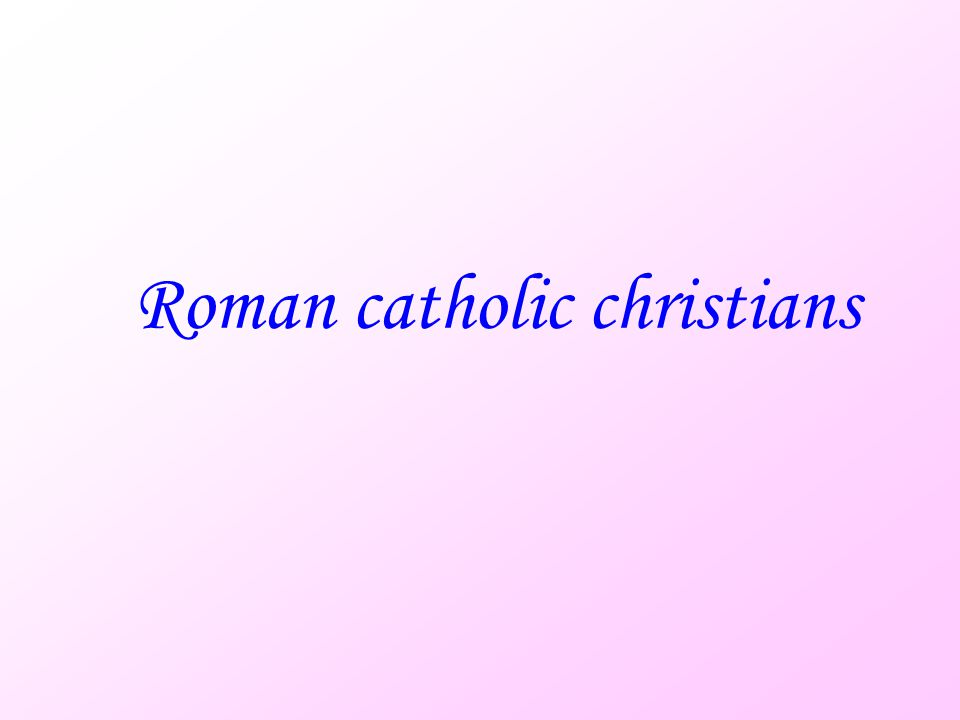 Roman catholic christians